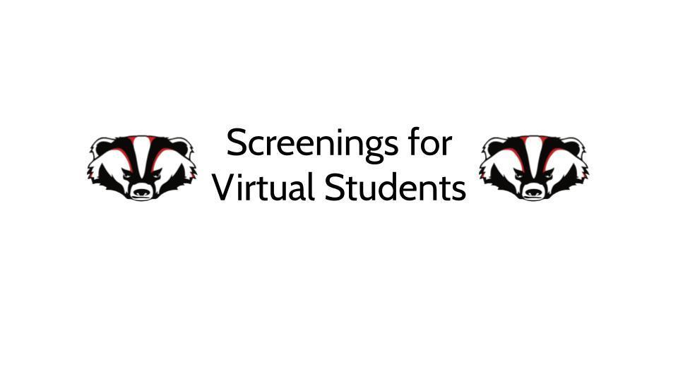 Screenings for Virtual Students