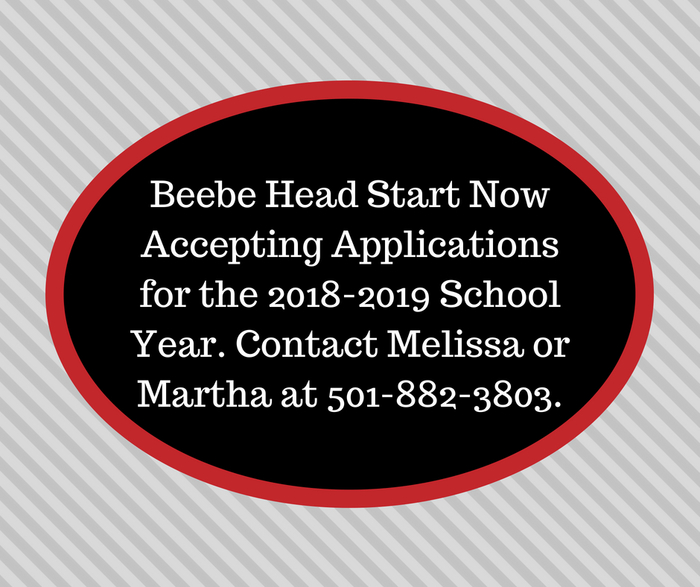 Beebe Head Start now accepting applications for the upcoming school year. Contact Melissa or Martha at 501-882-3803.